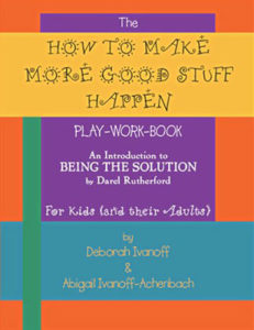 How to Make More Good Stuff Happen book
